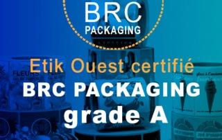 Etik Ouest Converting certifié BRC Packaging Grade A